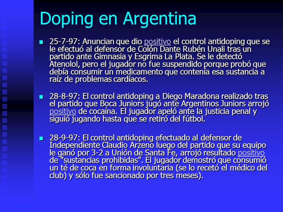 Doping en Argentina 25-7-97: Anuncian que dio el control antidoping que se le efectuó al defensor de Colón Dante Rubén Unali tras un partido ante Gimnasia y Esgrima La Plata.