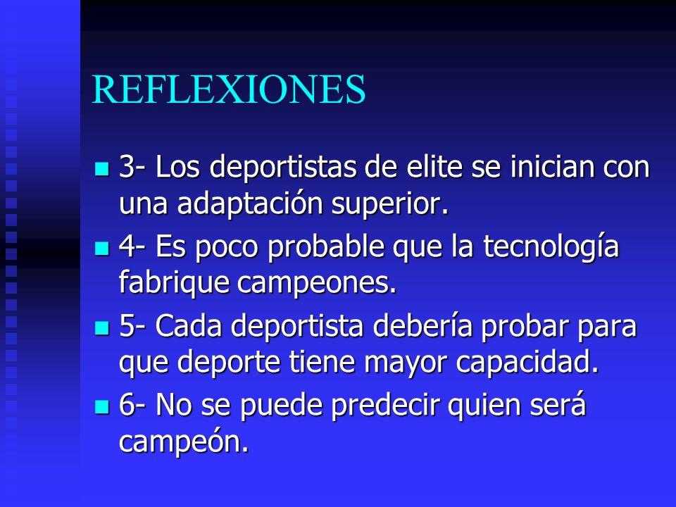 REFLEXIONES 3- Los deportistas de elite se inician con una adaptación superior.