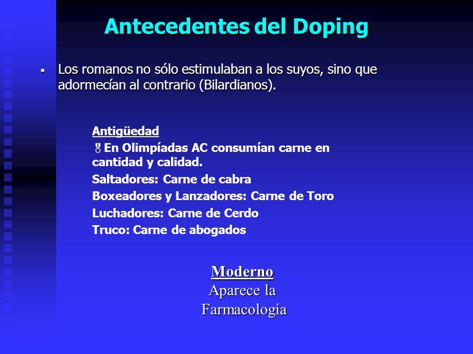 Antecedentes del Doping Los romanos no sólo estimulaban a los suyos, sino que adormecían al contrario (Bilardianos).