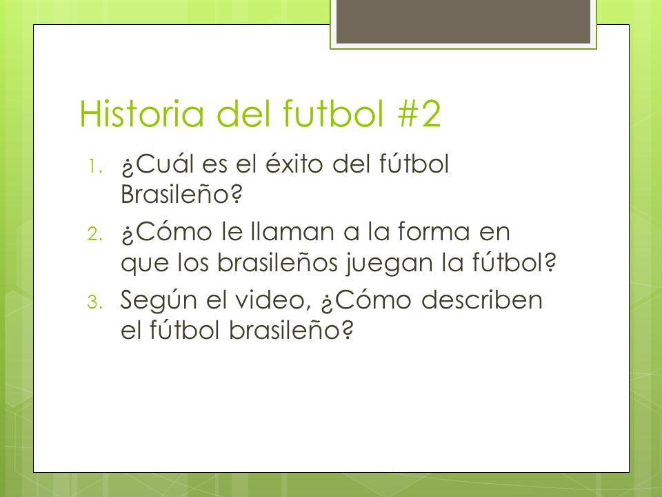 Historia del futbol #2 1.¿Cuál es el éxito del fútbol Brasileño.