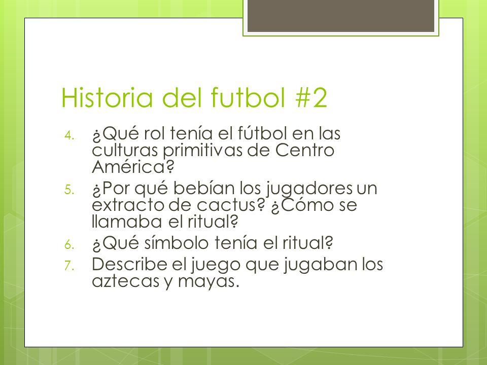 Historia del futbol #2 4.¿Qué rol tenía el fútbol en las culturas primitivas de Centro América.