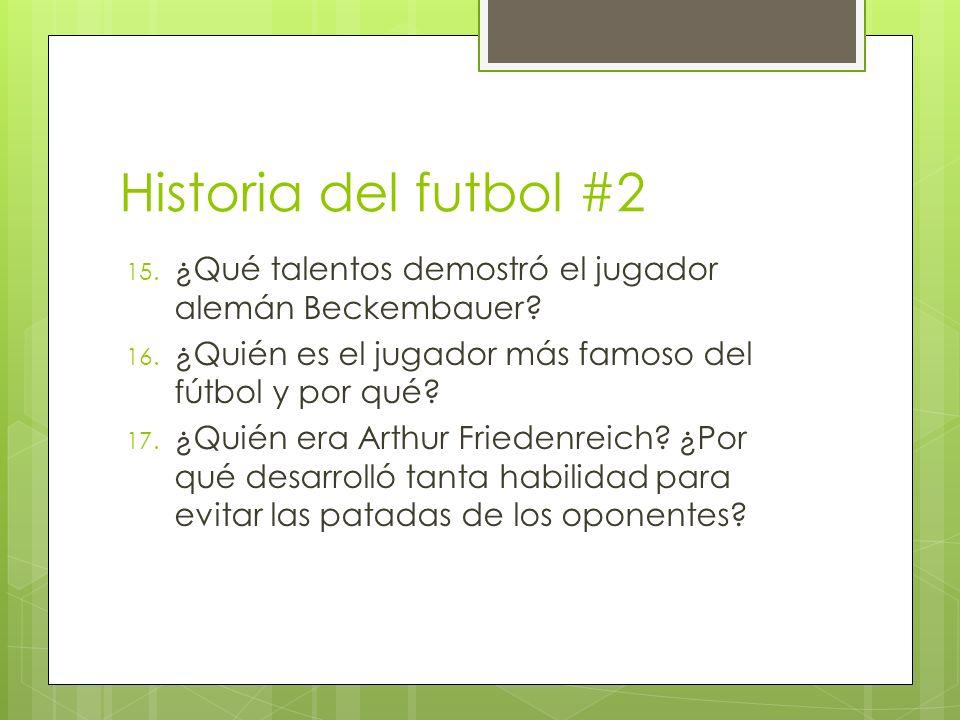 Historia del futbol #2 15.¿Qué talentos demostró el jugador alemán Beckembauer.