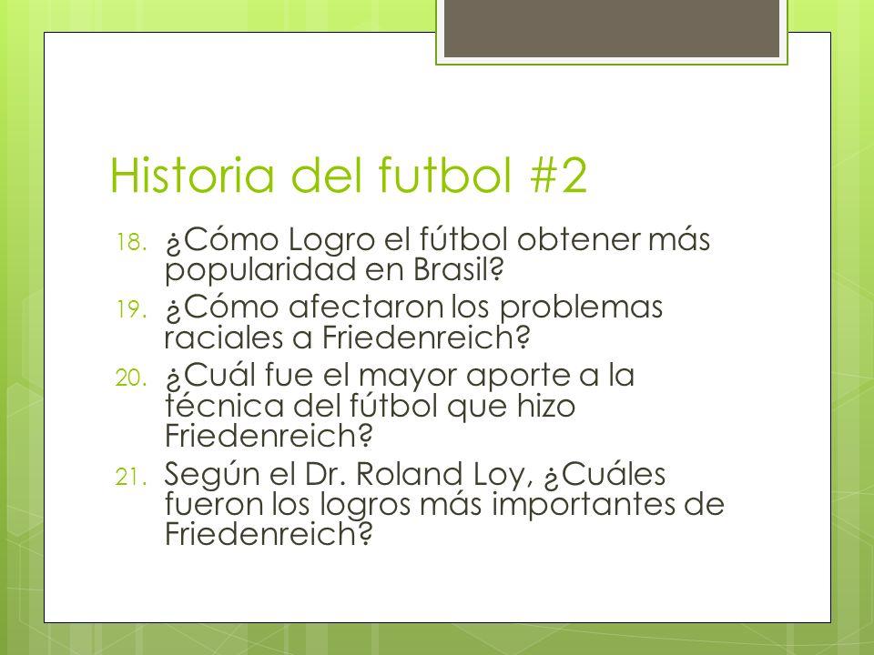 Historia del futbol #2 18.¿Cómo Logro el fútbol obtener más popularidad en Brasil.