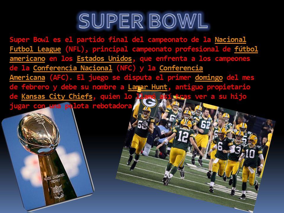 Super Bowl es el partido final del campeonato de la Nacional Futbol League (NFL), principal campeonato profesional de fútbol americano en los Estados