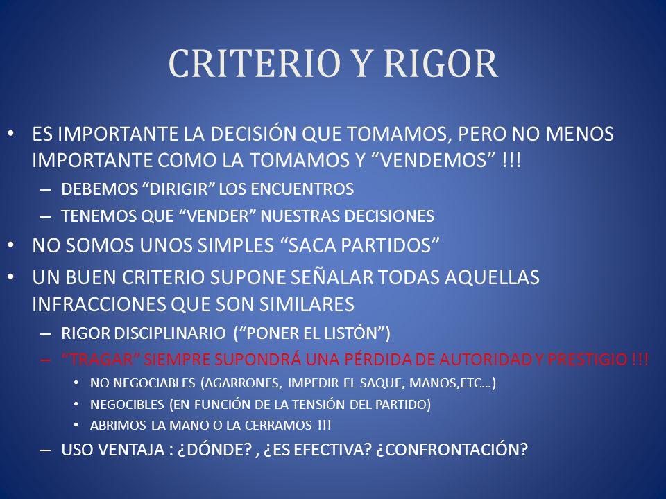 CRITERIO Y RIGOR ES IMPORTANTE LA DECISIÓN QUE TOMAMOS, PERO NO MENOS IMPORTANTE COMO LA TOMAMOS Y VENDEMOS !!! – DEBEMOS DIRIGIR LOS ENCUENTROS – TEN