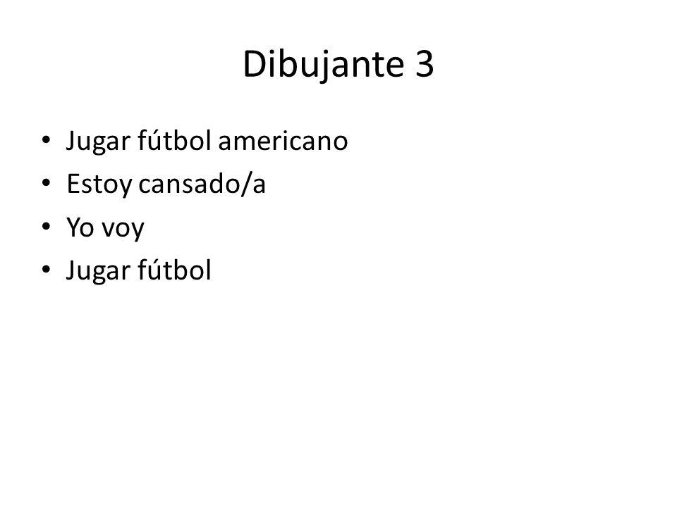Dibujante 3 Jugar fútbol americano Estoy cansado/a Yo voy Jugar fútbol