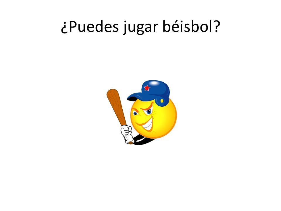 ¿Puedes jugar béisbol?