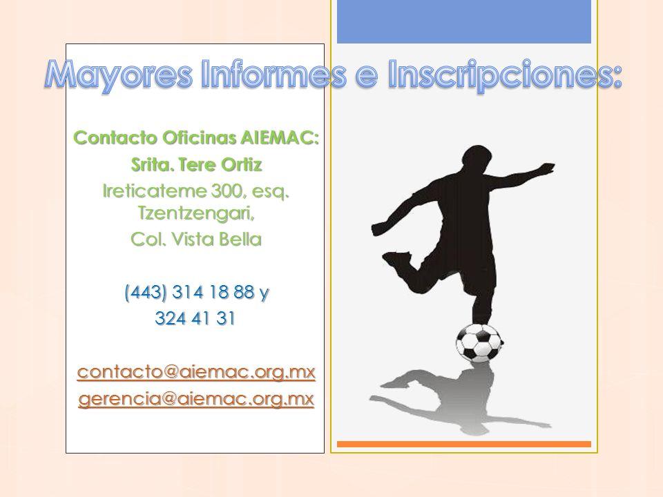 Contacto Oficinas AIEMAC: Srita. Tere Ortiz Ireticateme 300, esq. Tzentzengari, Col. Vista Bella (443) 314 18 88 y 324 41 31 contacto@aiemac.org.mx ge