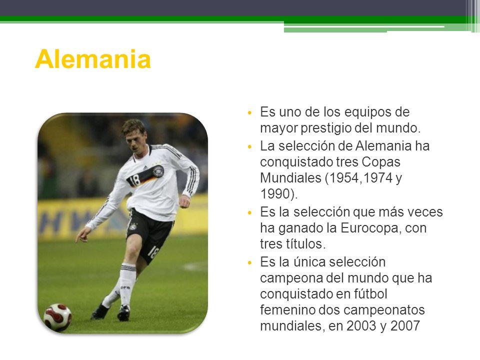 Alemania Es uno de los equipos de mayor prestigio del mundo. La selección de Alemania ha conquistado tres Copas Mundiales (1954,1974 y 1990). Es la se