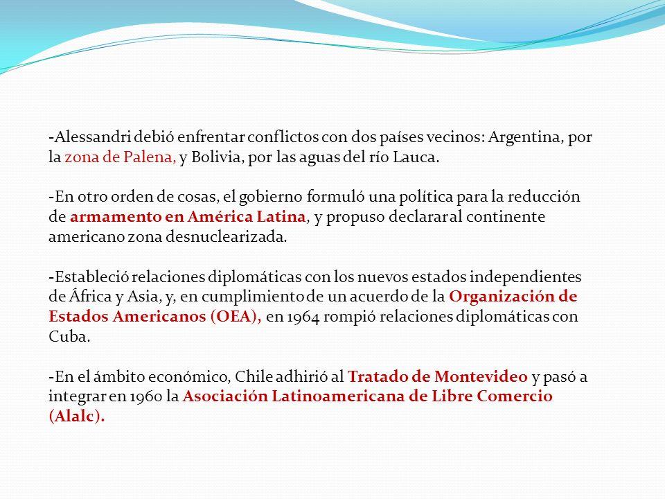 -Alessandri debió enfrentar conflictos con dos países vecinos: Argentina, por la zona de Palena, y Bolivia, por las aguas del río Lauca. -En otro orde