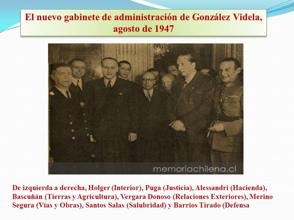 El nuevo gabinete de administración de González Videla, agosto de 1947 De izquierda a derecha, Holger (Interior), Puga (Justicia), Alessandri (Haciend