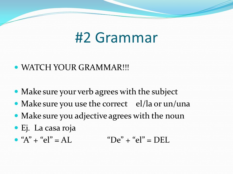 #2 Grammar WATCH YOUR GRAMMAR!!.