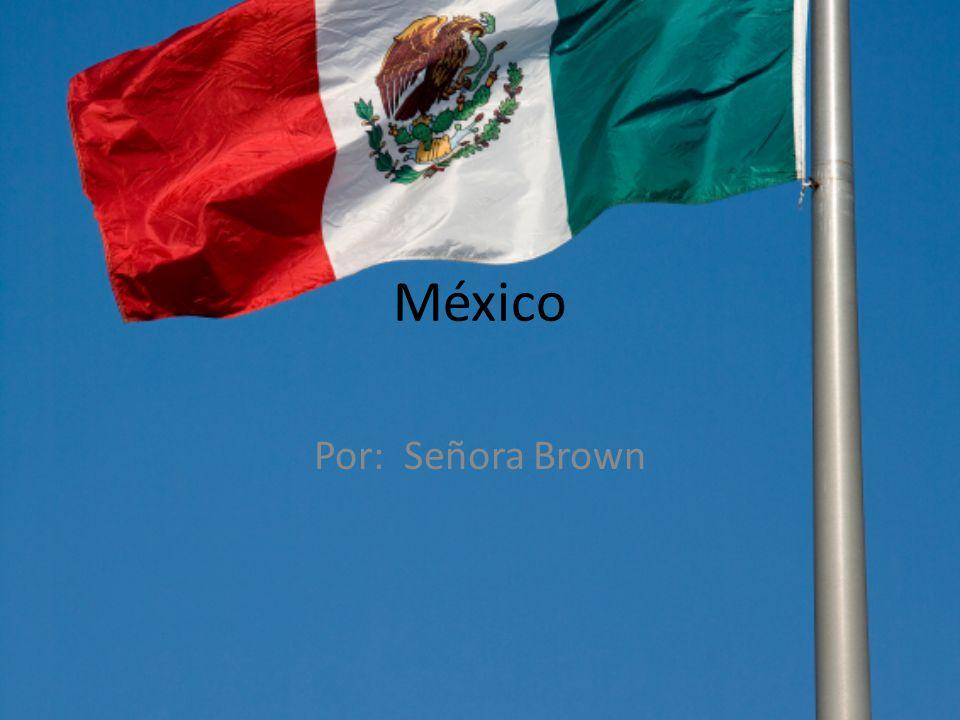 México Por: Señora Brown