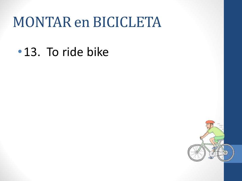 MONTAR en BICICLETA 13. To ride bike