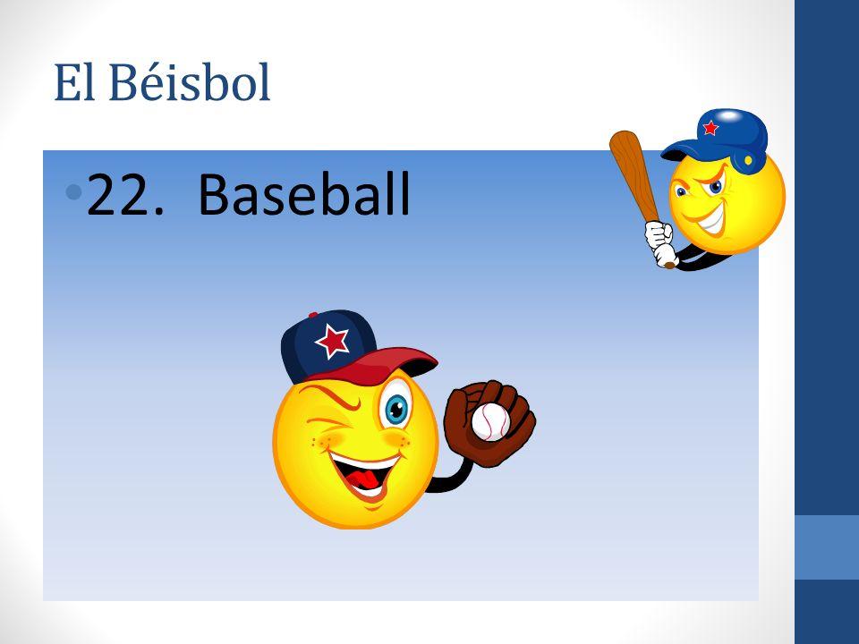 El Béisbol 22. Baseball