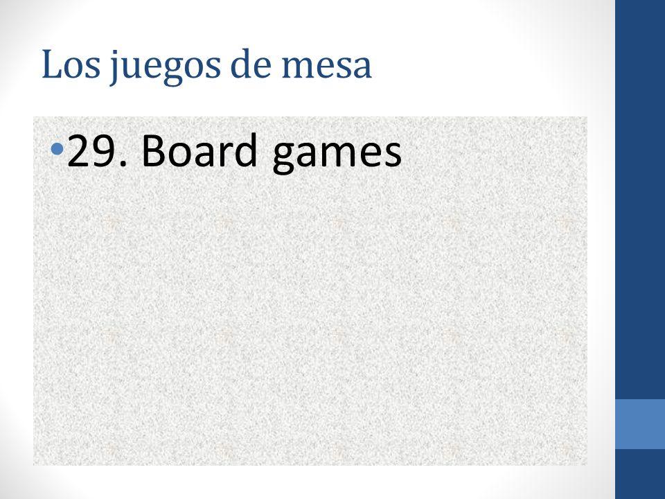 Los juegos de mesa 29. Board games
