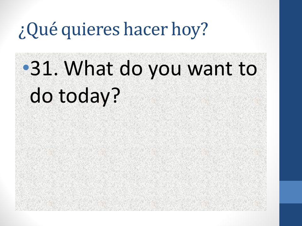 ¿Qué quieres hacer hoy 31. What do you want to do today