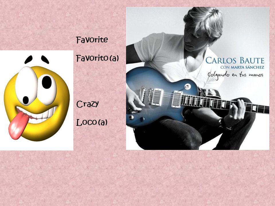 Favorite Favorito (a) Crazy Loco (a)