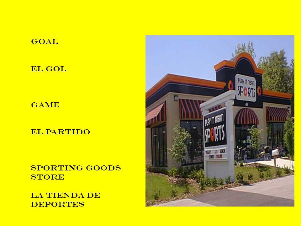 Goal El gol Game El partido Sporting Goods Store La tienda de deportes