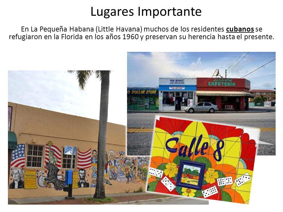 Lugares Importante En La Pequeña Habana (Little Havana) muchos de los residentes cubanos se refugiaron en la Florida en los años 1960 y preservan su herencia hasta el presente.