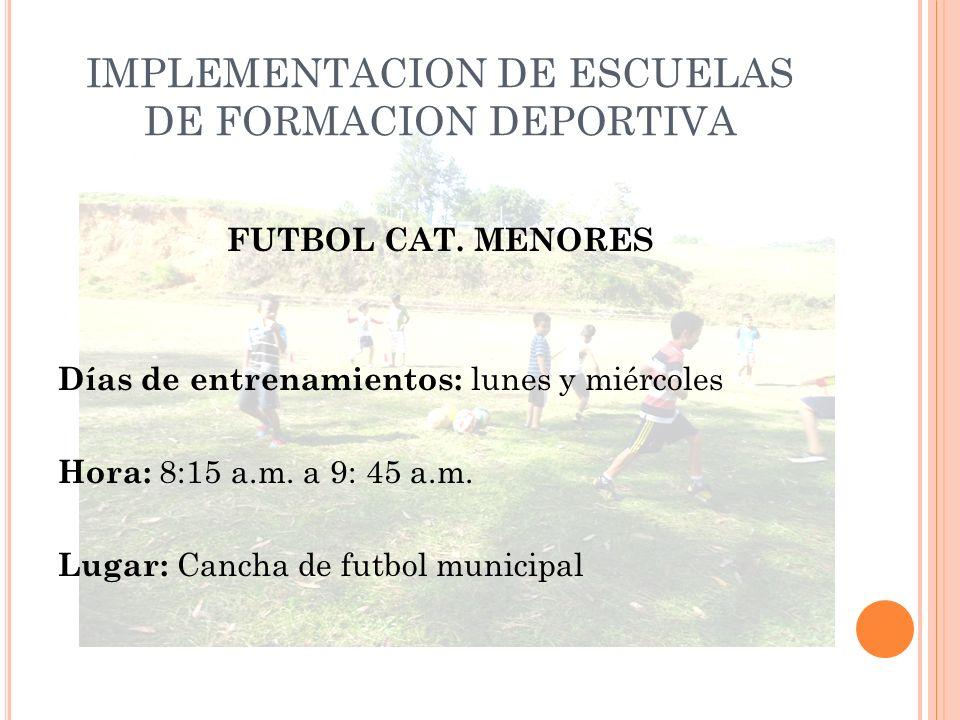 IMPLEMENTACION DE ESCUELAS DE FORMACION DEPORTIVA FUTBOL CAT.