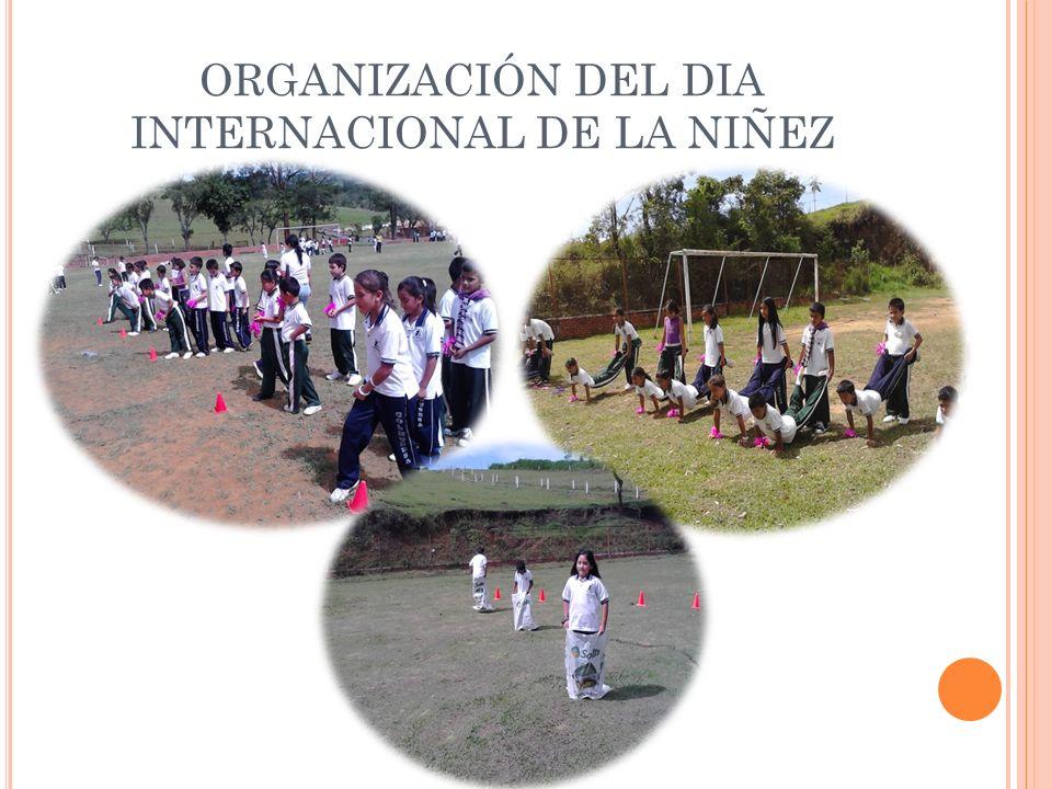 ORGANIZACIÓN DEL DIA INTERNACIONAL DE LA NIÑEZ