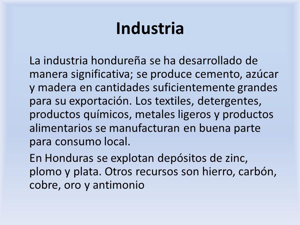 Industria La industria hondureña se ha desarrollado de manera significativa; se produce cemento, azúcar y madera en cantidades suficientemente grandes