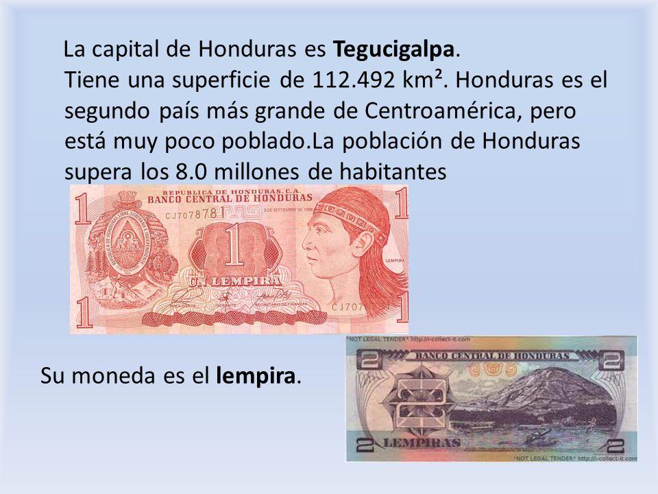 La capital de Honduras es Tegucigalpa. Tiene una superficie de 112.492 km². Honduras es el segundo país más grande de Centroamérica, pero está muy poc