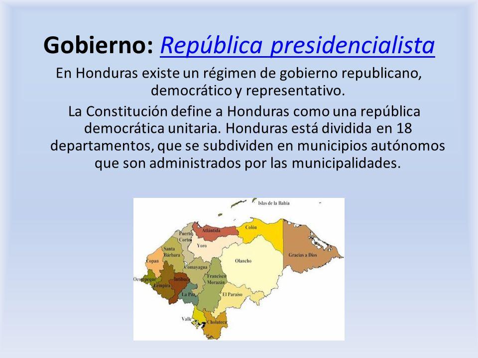 Gobierno: República presidencialistaRepública presidencialista En Honduras existe un régimen de gobierno republicano, democrático y representativo. La