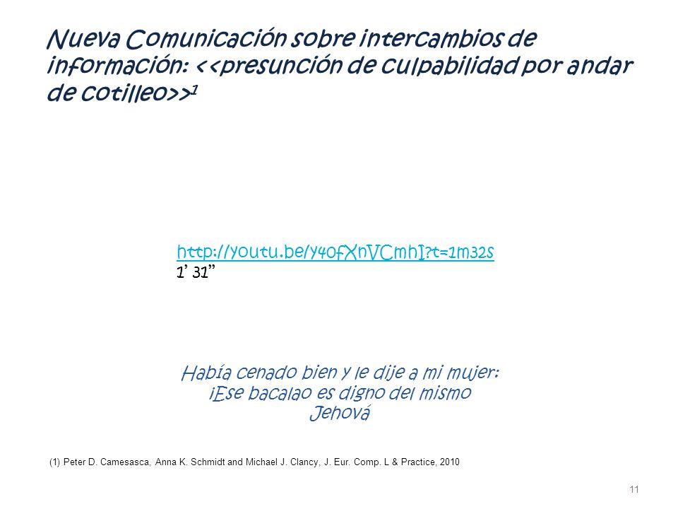 Nueva Comunicación sobre intercambios de información: > 1 11 (1) Peter D. Camesasca, Anna K. Schmidt and Michael J. Clancy, J. Eur. Comp. L & Practice