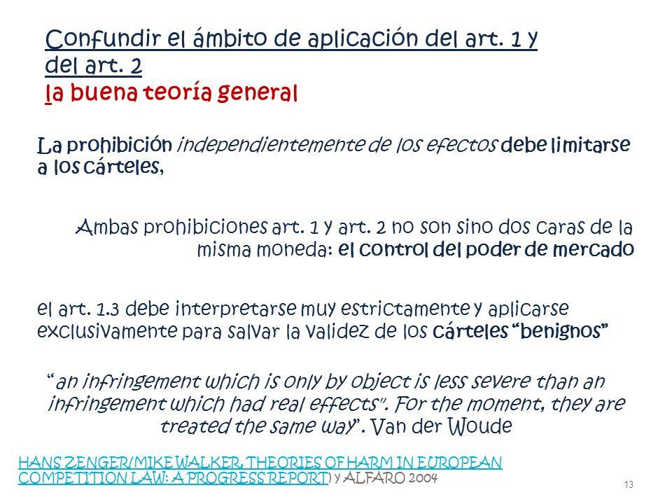 Confundir el ámbito de aplicación del art. 1 y del art. 2 la buena teoría general La prohibición independientemente de los efectos debe limitarse a lo