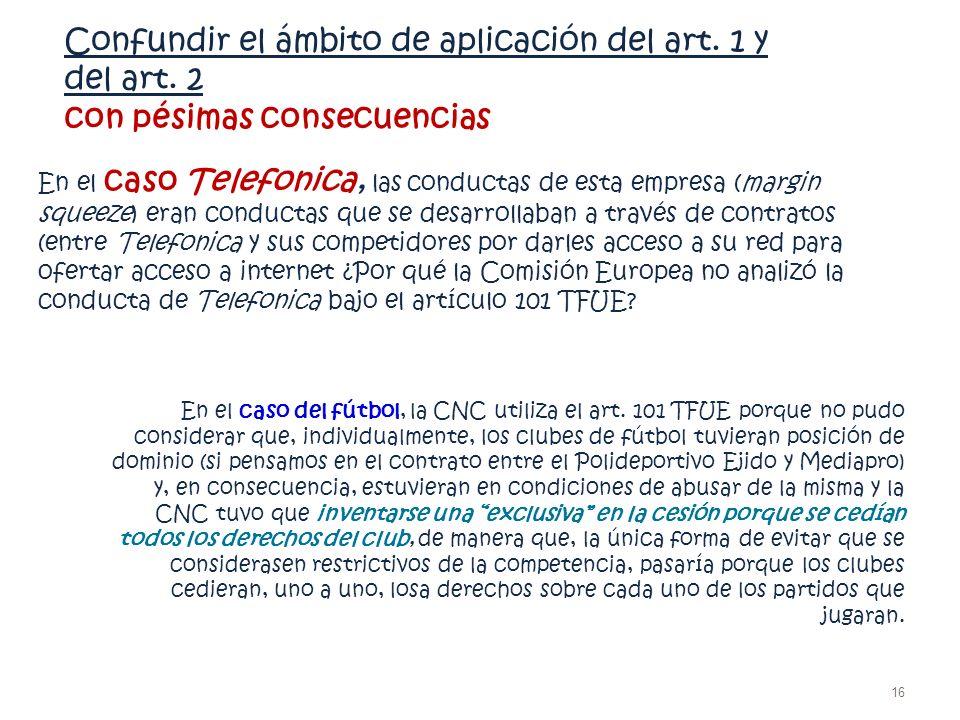 Confundir el ámbito de aplicación del art. 1 y del art. 2 con pésimas consecuencias En el caso Telefonica, las conductas de esta empresa (margin squee