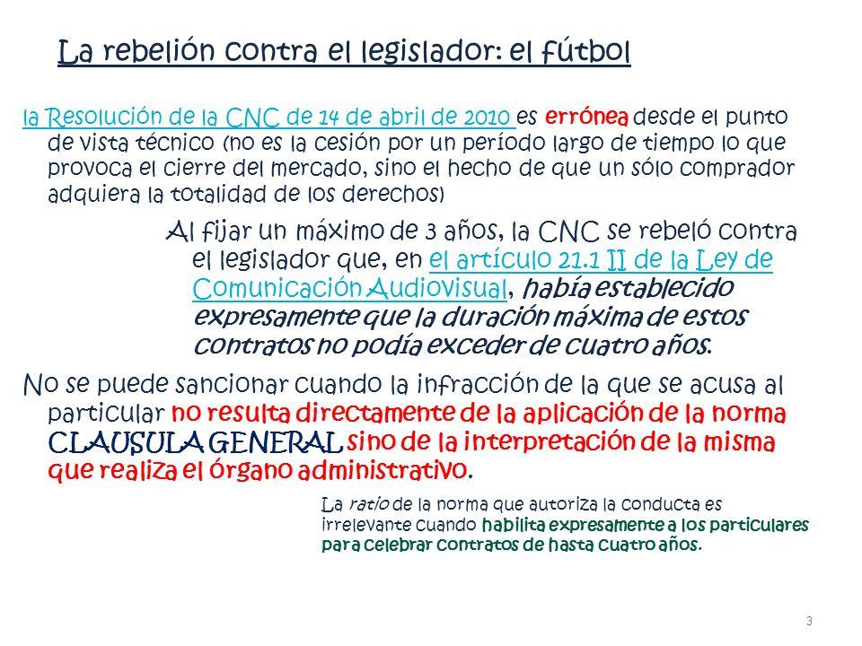 La rebelión contra el legislador: el fútbol la Resolución de la CNC de 14 de abril de 2010 la Resolución de la CNC de 14 de abril de 2010 es errónea d