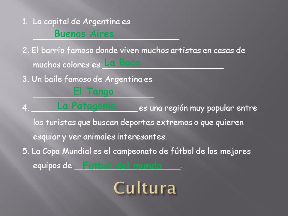 1.La capital de Argentina es _____________________________ 2.