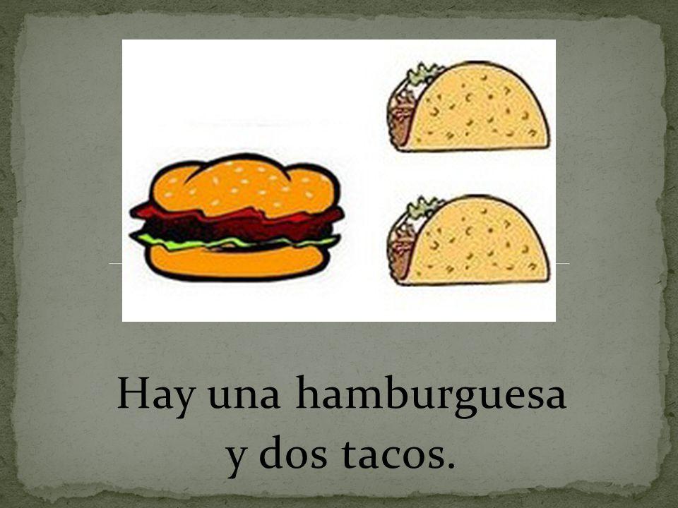 Hay una hamburguesa y dos tacos.