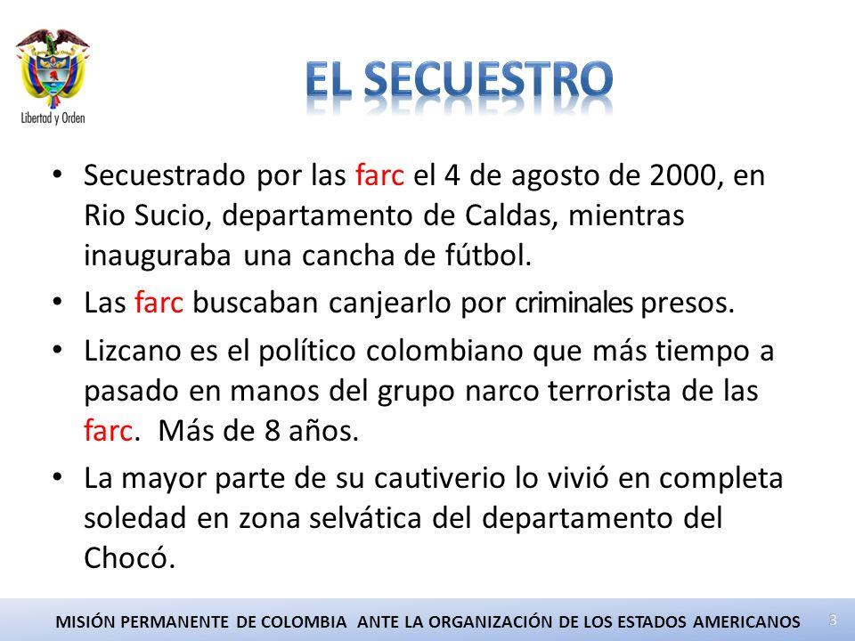 Secuestrado por las farc el 4 de agosto de 2000, en Rio Sucio, departamento de Caldas, mientras inauguraba una cancha de fútbol.