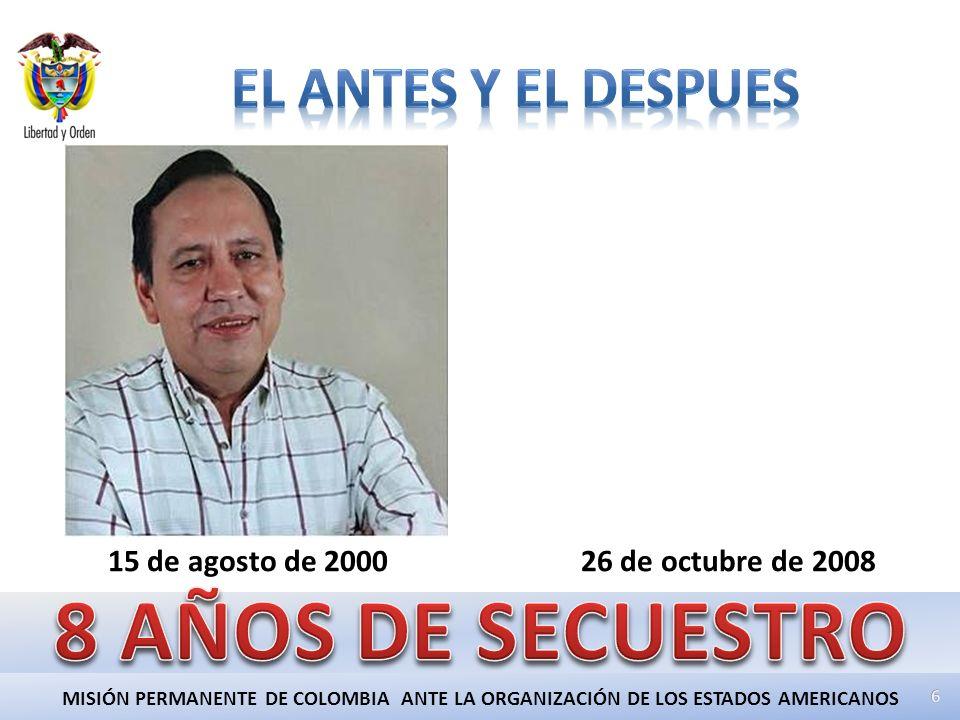 MISIÓN PERMANENTE DE COLOMBIA ANTE LA ORGANIZACIÓN DE LOS ESTADOS AMERICANOS 26 de octubre de 200815 de agosto de 2000