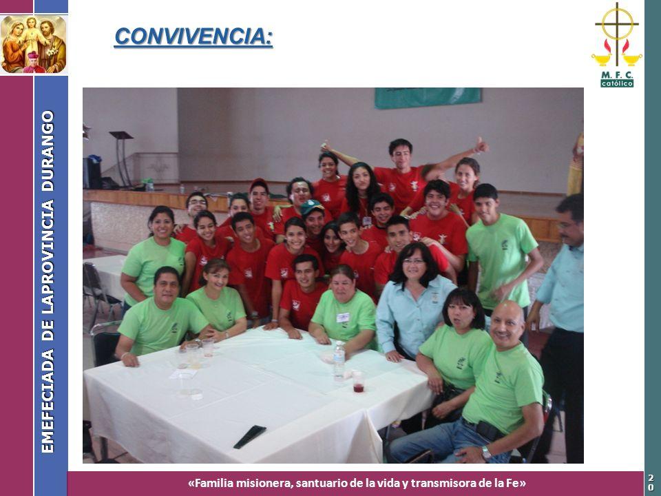 «Familia misionera, santuario de la vida y transmisora de la Fe» EMEFECIADA DE LAPROVINCIA DURANGO 2020 CONVIVENCIA: