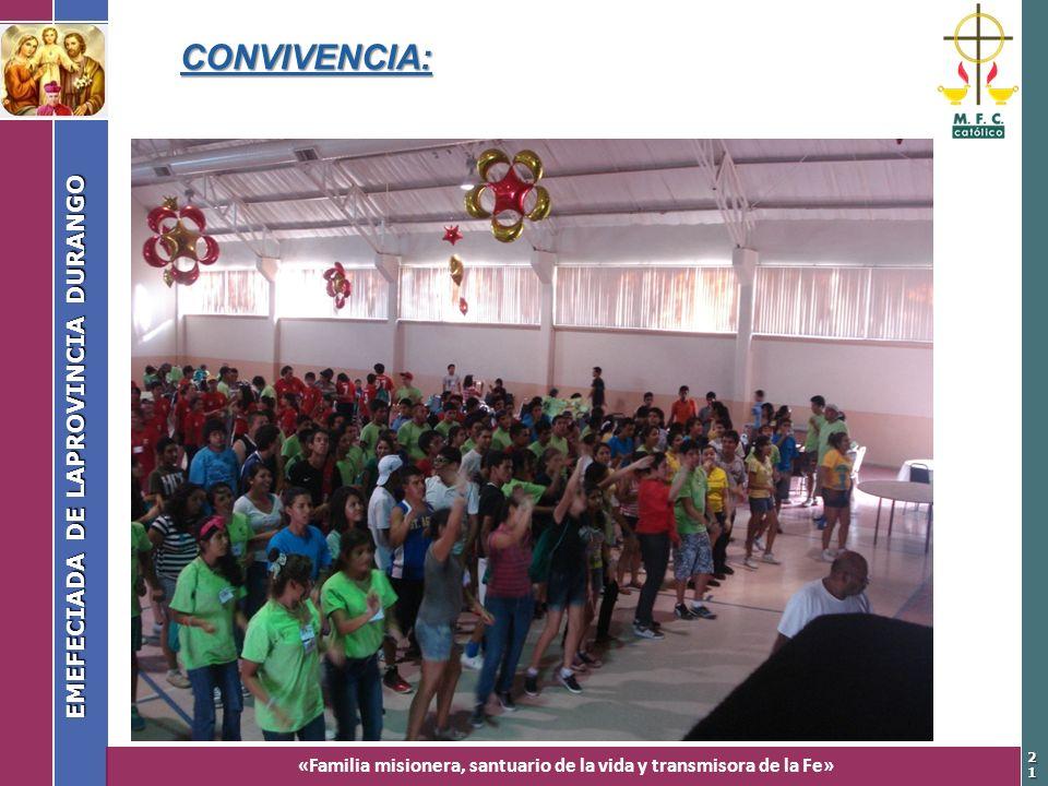 «Familia misionera, santuario de la vida y transmisora de la Fe» EMEFECIADA DE LAPROVINCIA DURANGO 2121 CONVIVENCIA: