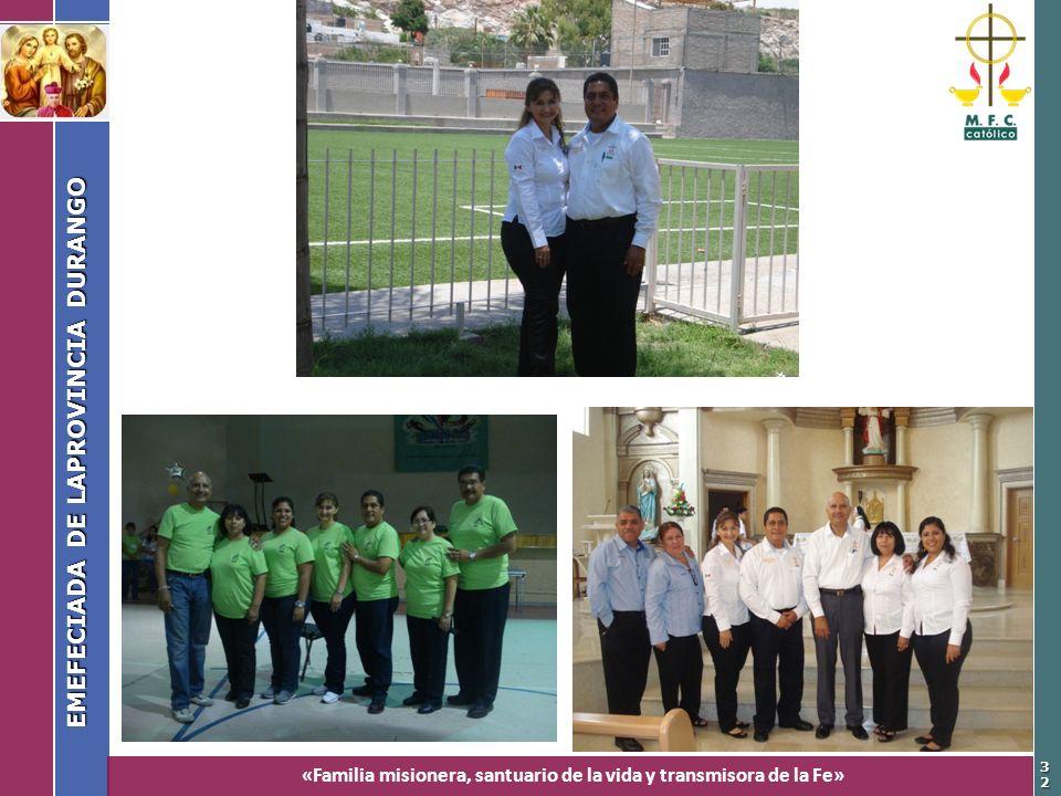 «Familia misionera, santuario de la vida y transmisora de la Fe» EMEFECIADA DE LAPROVINCIA DURANGO 3232
