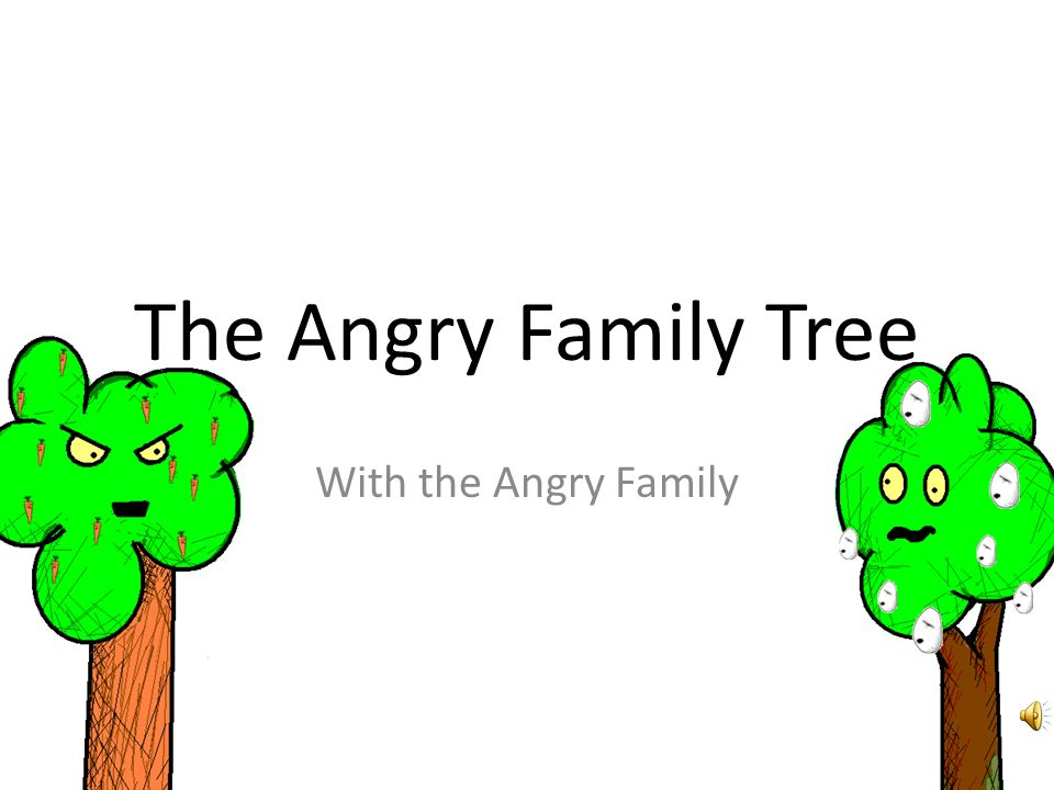 The Angry Family Tree With the Angry Family