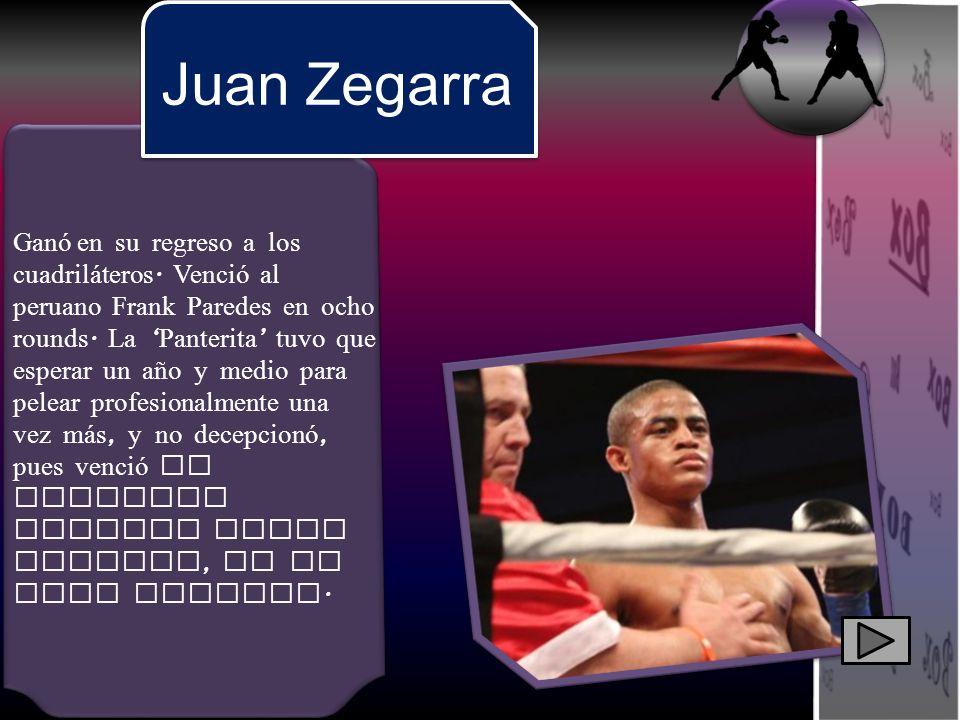 Ganó en su regreso a los cuadril á teros. Venció al peruano Frank Paredes en ocho rounds. La Panterita tuvo que esperar un año y medio para pelear pro