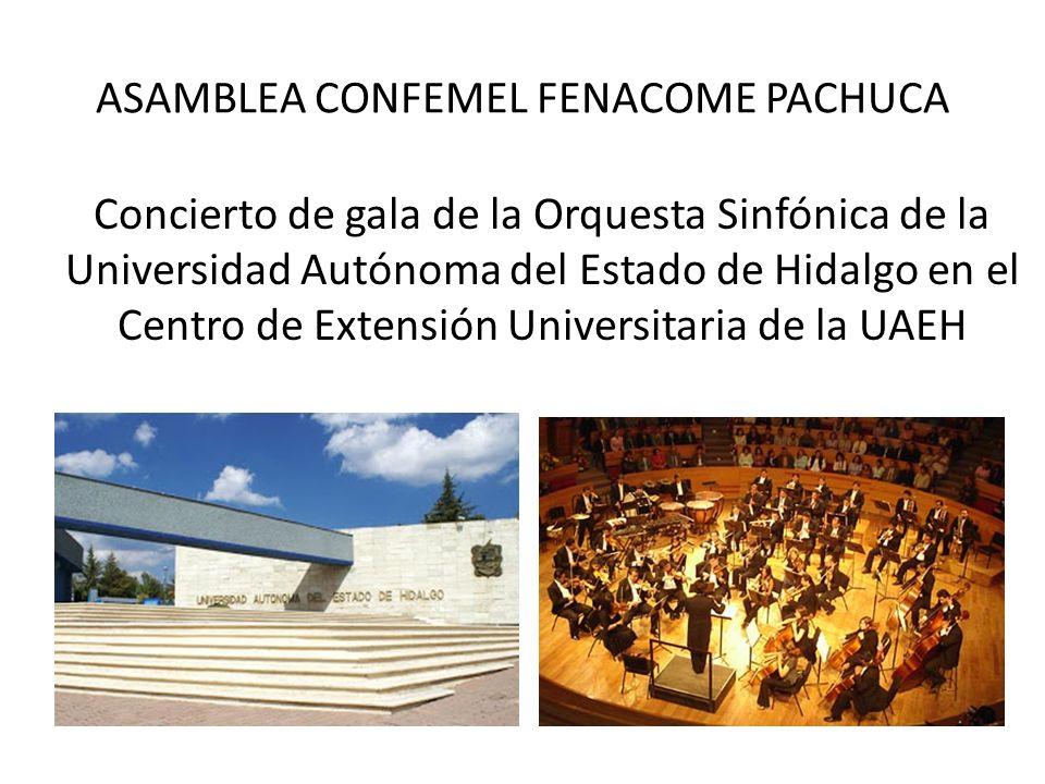 ASAMBLEA CONFEMEL FENACOME PACHUCA Concierto de gala de la Orquesta Sinfónica de la Universidad Autónoma del Estado de Hidalgo en el Centro de Extensi