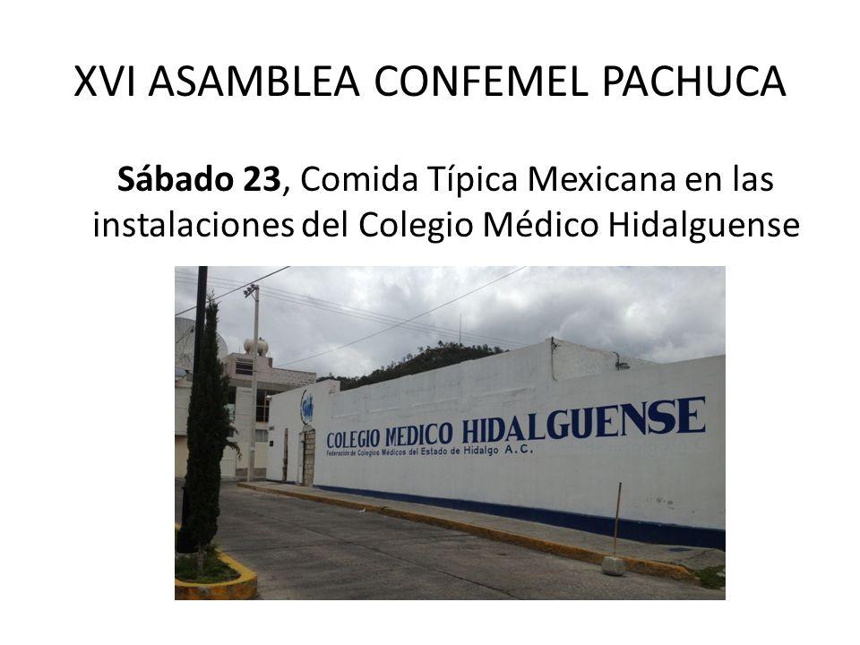 XVI ASAMBLEA CONFEMEL PACHUCA Sábado 23, Comida Típica Mexicana en las instalaciones del Colegio Médico Hidalguense