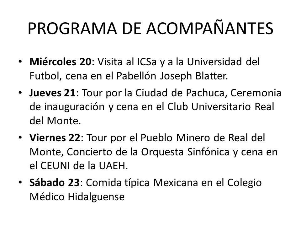 PROGRAMA DE ACOMPAÑANTES Miércoles 20: Visita al ICSa y a la Universidad del Futbol, cena en el Pabellón Joseph Blatter. Jueves 21: Tour por la Ciudad