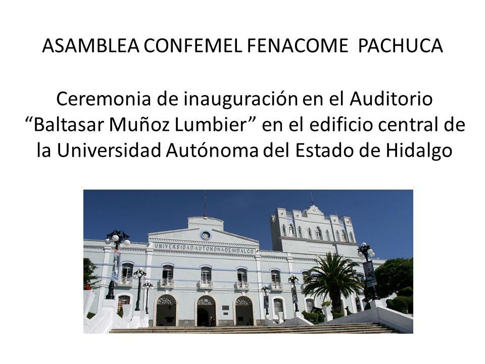 ASAMBLEA CONFEMEL FENACOME PACHUCA Ceremonia de inauguración en el Auditorio Baltasar Muñoz Lumbier en el edificio central de la Universidad Autónoma