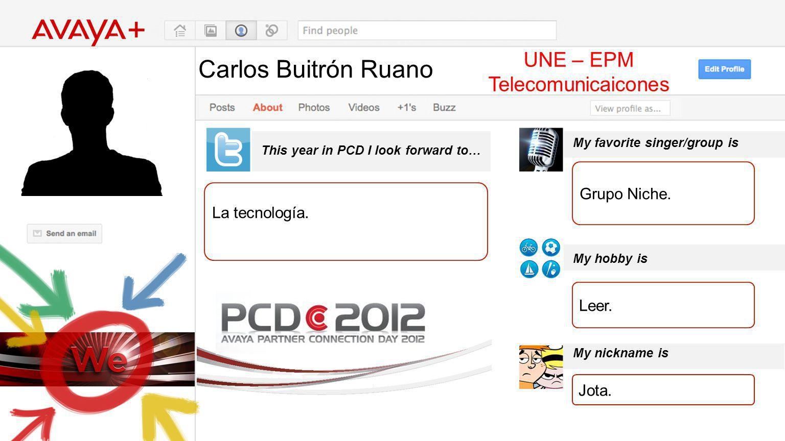 Diana Vera This year in PCD I look forward to… Avaysys SAS Evento en General.