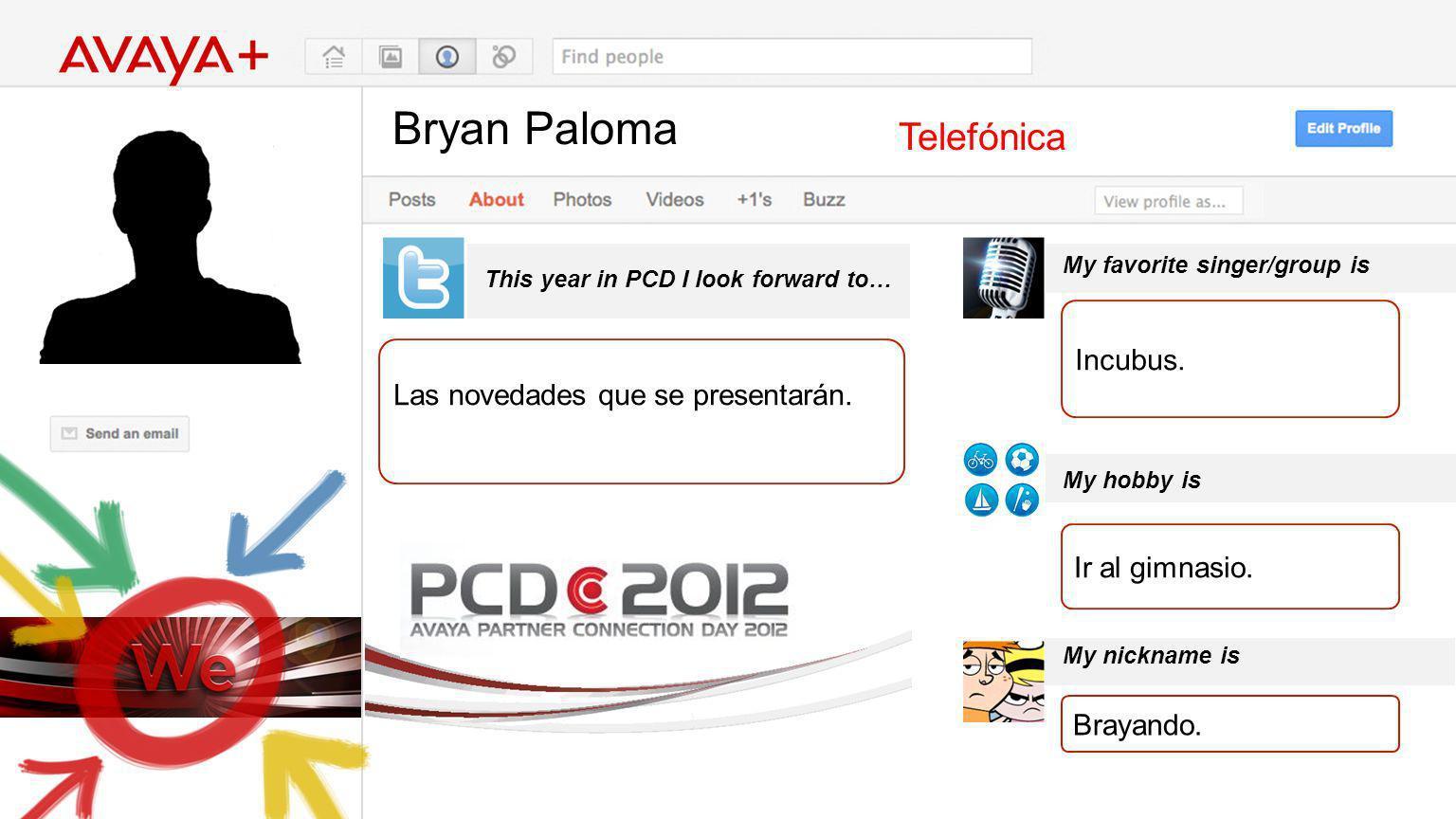 Bryan Paloma This year in PCD I look forward to… Telefónica Las novedades que se presentarán.