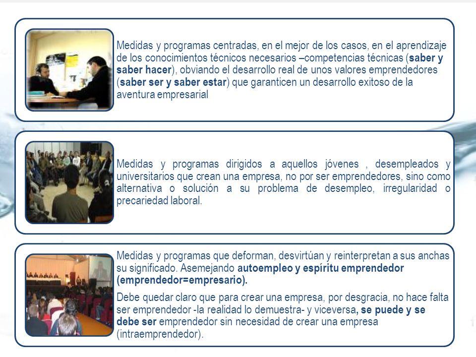 Medidas y programas centradas, en el mejor de los casos, en el aprendizaje de los conocimientos técnicos necesarios –competencias técnicas ( saber y s
