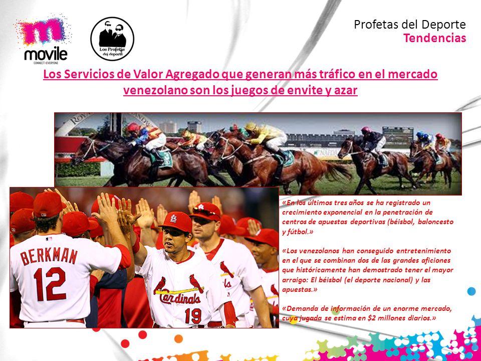 Tendencias Profetas del Deporte Los Servicios de Valor Agregado que generan más tráfico en el mercado venezolano son los juegos de envite y azar «En l